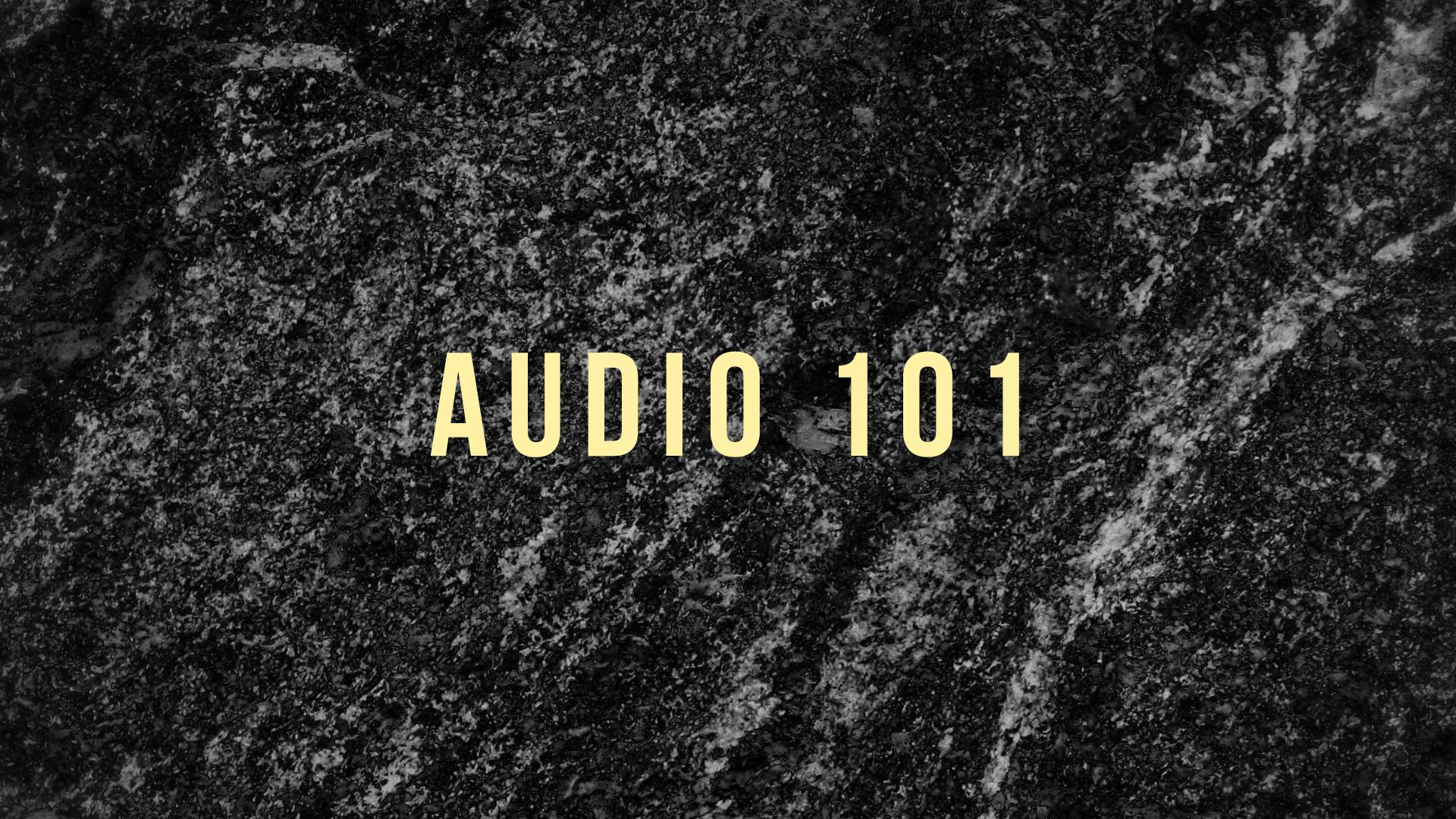Audio 101