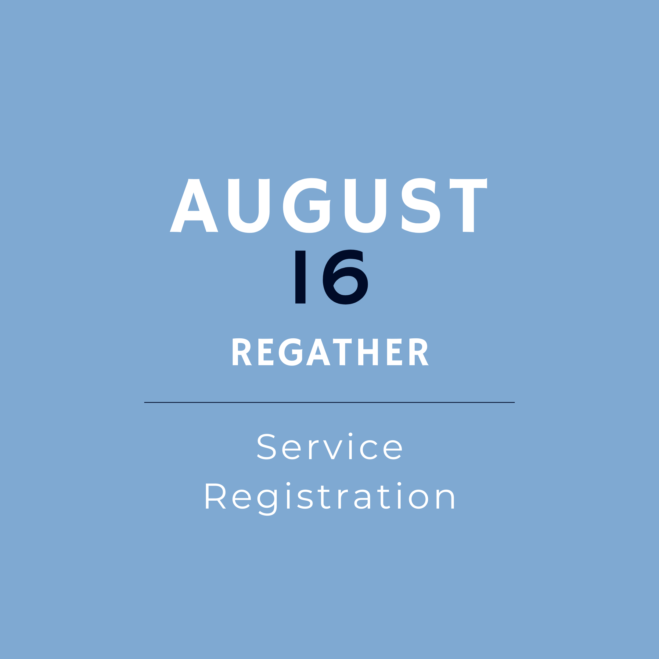 August 16th Service Registration